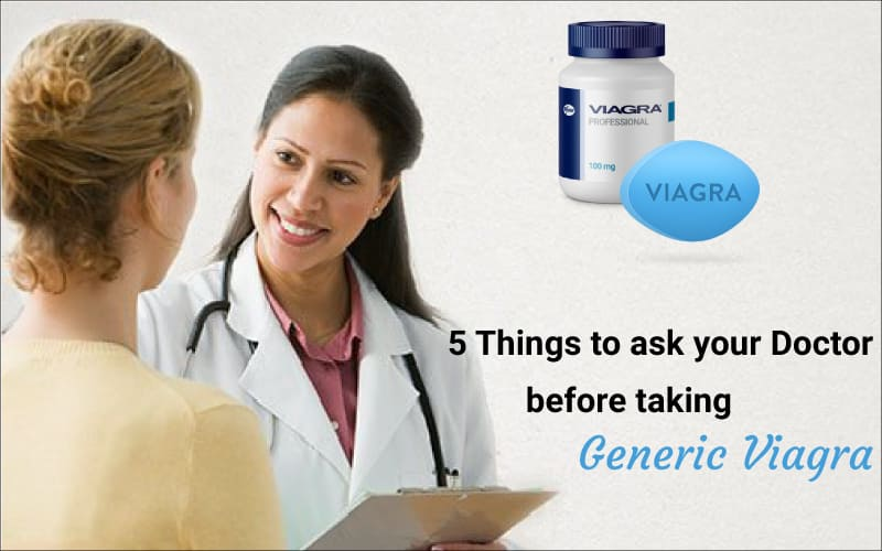5 Things to ask your doctor before taking Generic Viagra
