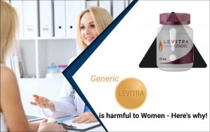 Generic Levitra is harmful to Women - Here's why!