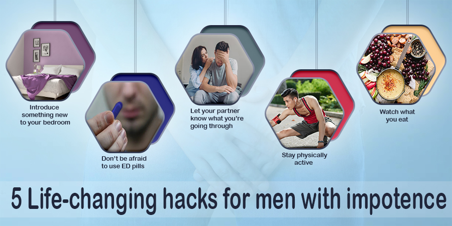 5 Life-changing Hacks for Men with Impotence