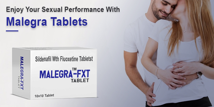 Stir Fun to your Sexual Performance with Malegra Tablets